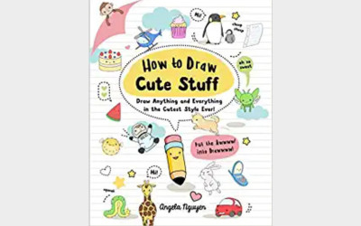 6. How to Draw Cute Stuff: Draw Anything and Everything in the Cutest Style Ever! (Volume 1)